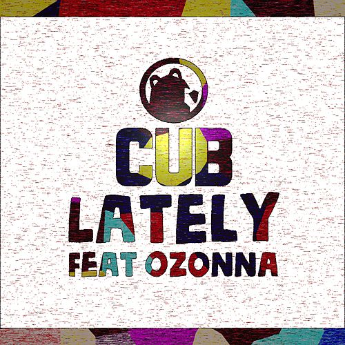 Lately by Cub