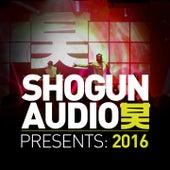Shogun Audio Presents: 2016 by Various Artists