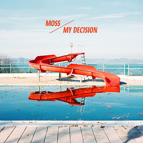 My Decision by Moss