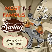 Most Famous Swing, Benny Carter 1946 - 1954 by Benny Carter