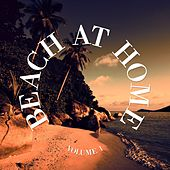 Beach At Home, Vol. 1 (Finest Beach House Tunes) by Various Artists