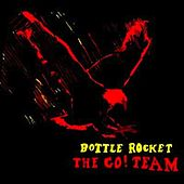 Bottle Rocket by The Go! Team
