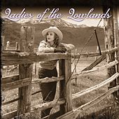 Ladies of the Lowlands by Various Artists