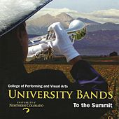 University Bands: To the Summit by University of Northern Colorado Bands