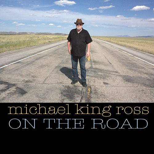 On the Road by Michael King Ross