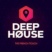 Deep House (The French Touch) by Various Artists