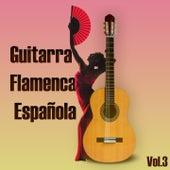 Guitarra Flamenca Española, Vol., 3 by Various Artists