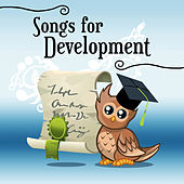 Songs for Development – Classical Sounds for Baby, Einstein Effect, Genius Toddler, Brilliant, Classical Noise, Mozart, Chopin, Bach by Child Care Masters