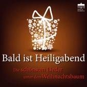 Bald ist Heiligabend (Die schönsten Lieder unter dem Weihnachtsbaum) by Various Artists