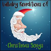 Lullaby Renditions of Christmas Songs by Steven C