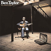You Must've Fallen by Ben Taylor