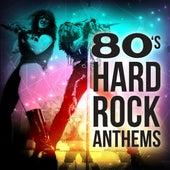 80's Hard Rock Anthems von Various Artists