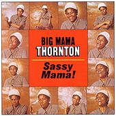 Sassy Mama by Big Mama Thornton