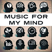 Music for My Mind – Songs for Learning, Easy Study, Inspirational Tracks for Work, Bach for Better Memory by Inspirational Study Music Guys