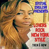 Digital English Presents: Lovers Rock from NY (1990 to 2000) (Then & Now) by Various Artists