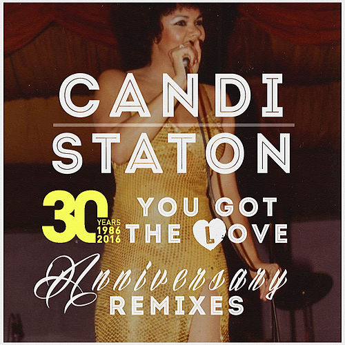 You Got the Love - 30th Year Anniversary Remixes by Candi Staton