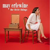 The Little Things by May Erlewine