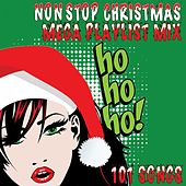 Non Stop Christmas Mega Playlist Mix 101 Songs!!! Ho Ho Ho! by Various Artists