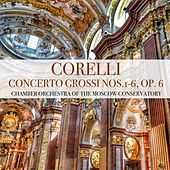Corelli: Concerto Grossi Nos.1-6, Op. 6 by Chamber Orchestra of the Moscow Conservatory