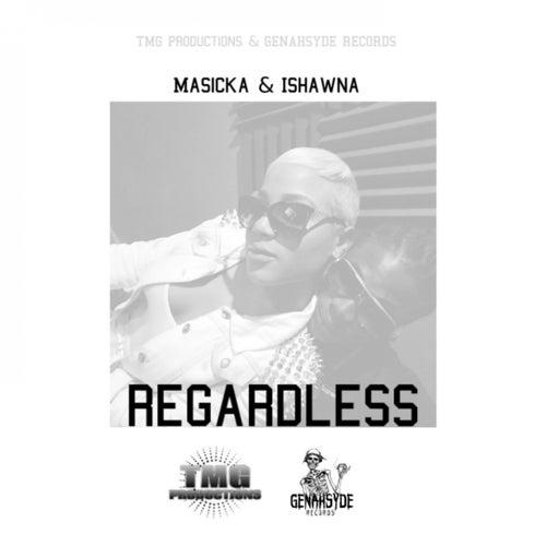 Regardless by Masicka