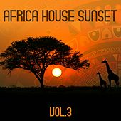 Africa House Sunset, Vol. 3 by Various Artists