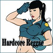 Hardcore Reggae by Various Artists