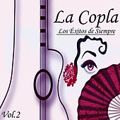 La Copla - Los Éxitos de Siempre, Vol. 2 by Various Artists