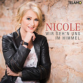 Wir seh'n uns im Himmel by Nicole