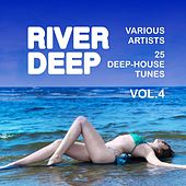 River Deep (25 Deep-House Tunes), Vol. 4 by Various Artists