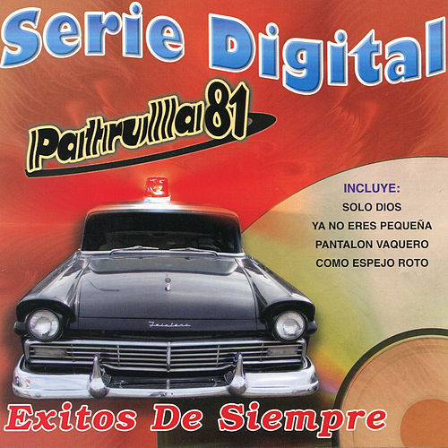 Serie Digital by Patrulla 81