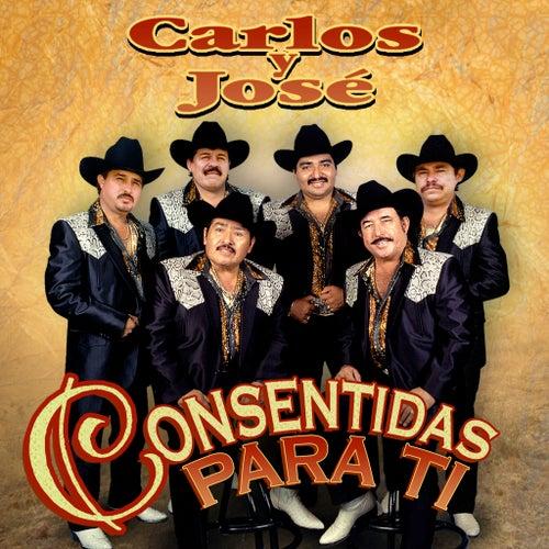 Consentidas Para Ti by Carlos Y Jose