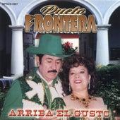 Arriba El Gusto by Dueto Frontera