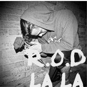 La La by Rod