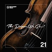 The Deeper We Go... ,Vol. 21 by Various Artists