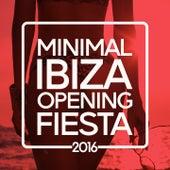Minimal Ibiza Opening Fiesta 2016 by Various Artists