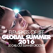 Elements Of Life - GLOBAL SUMMER 2016 (50 Chill-Out Summer Grooves) by Various Artists