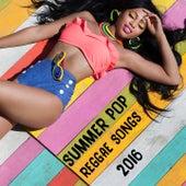 Summer Pop Reggae Songs 2016 von Various Artists