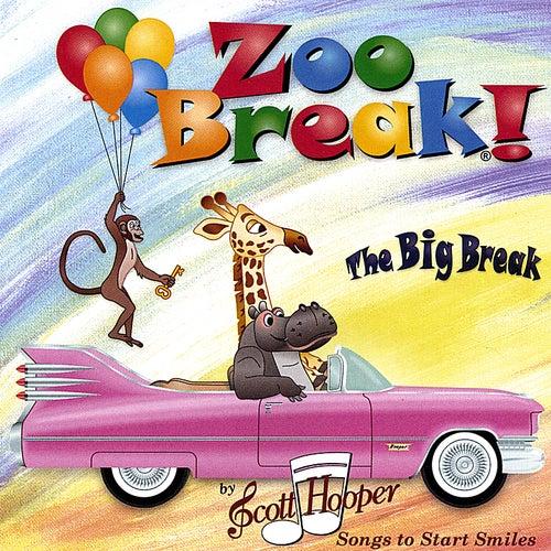 Zoo Break - the Big Break by Scott Hooper