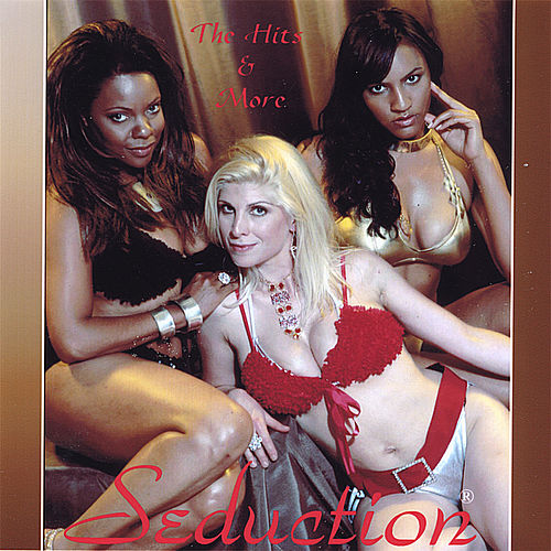 Then (The Hits) & Now (New Music) by Seduction