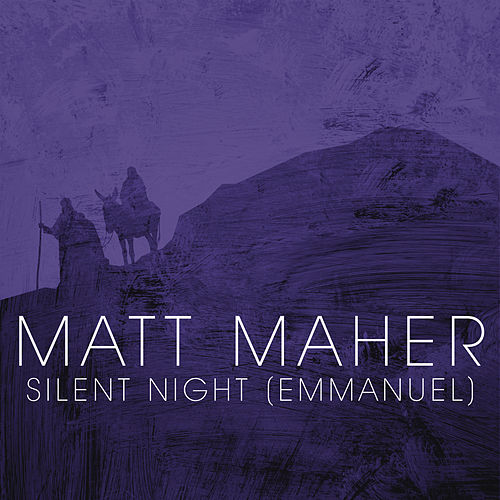 Silent Night (Emmanuel) by Matt Maher