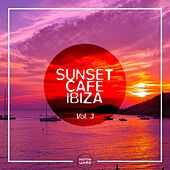 Sunset Cafe Ibiza, Vol. 3 by Various Artists