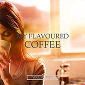 My Flavoured Coffee, Vol. 2 (Finest In Electronic Chill Out) by Various Artists