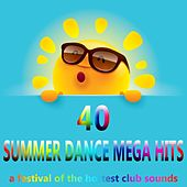 40 Summer Dance Mega Hits 2016 (A Festival Of The Hottest Club Sounds) by Various Artists