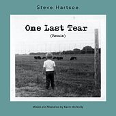 One Last Tear (Remix) by Steve Hartsoe