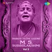 Tribute to the Legend - M.S. Subbulakshmi, Vol. 5 by Various Artists
