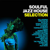 Soulful Jazz House Selection by Various Artists