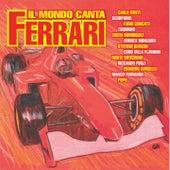Il mondo canta Ferrari by Various Artists