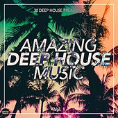 Amazing Deep House Music (30 Deep House Treasures), Vol. 1 by Various Artists