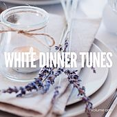 White Dinner Tunes, Vol. 1 (Perfect Dinner Chill Tunes) by Various Artists