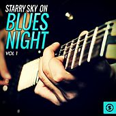 Starry Sky on Blues Night, Vol. 1 by Various Artists